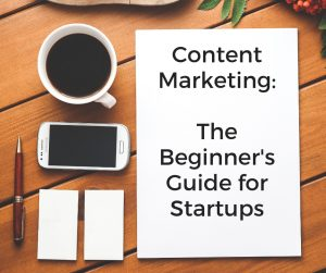 The Beginner's Guide to Content Marketing for startups - startup content marketing