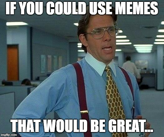 meme about memes for infusing humor into marketing strategy