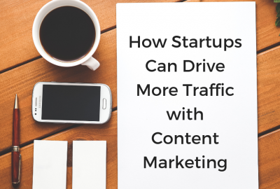 How startups can drive more traffic with content marketing