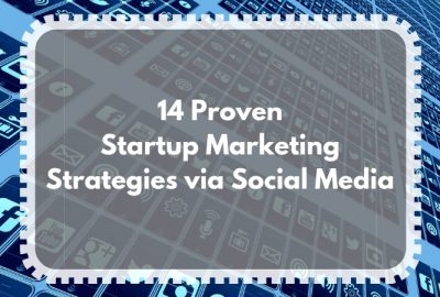 14 Proven Startup Marketing Strategies via Social Media